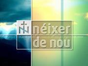 """CANVI D'HORARI DEL """"NÉIXER DE NOU"""""""