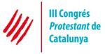 248 dies pel III Congrés Protestant de Catalunya